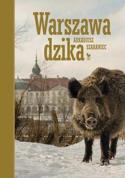 Warszawa dzika-Szaraniec Arkadiusz