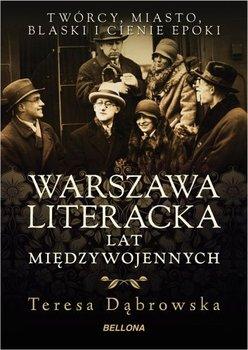 Warszawa literacka lat międzywojennych-Dąbrowska Teresa