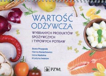Wartość odżywcza wybranych produktów spożywczych i typowych potraw-Kunachowicz Hanna, Nadolna Irena, Iwanow Krystyna, Przygoda Beata