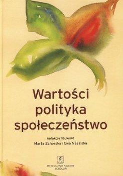 Wartości Polityka Społeczeństwo-Opracowanie zbiorowe