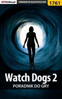 Watch Dogs 2  - poradnik do gry-Hałas Jacek Stranger, Misztal Grzegorz Alban3k