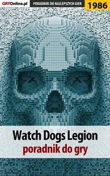 Watch Dogs Legion - poradnik do gry-Adamus Agnieszka aadamus, Lubczyński Dawid