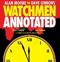 Watchmen The Annotated Edition - Moore Alan