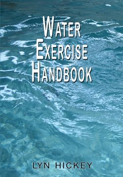 Water Exercise Handbook - Hickey Lyn