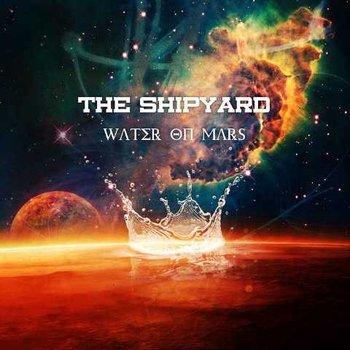Water On Mars-The Shipyard