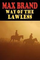 Way of the Lawless-Brand Max