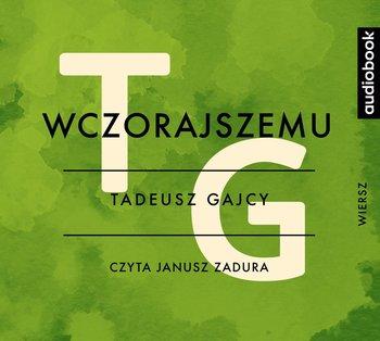 Wczorajszemu-Gajcy Tadeusz