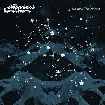 We Are The Night-The Chemical Brothers