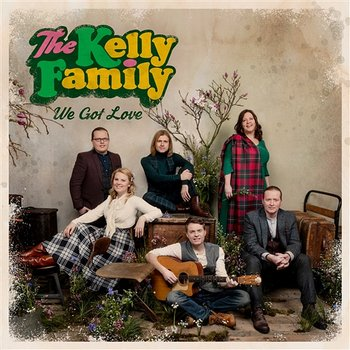We Got Love-The Kelly Family