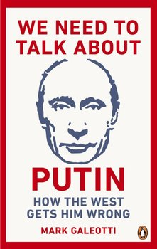 We Need to Talk About Putin-Galeotti Mark