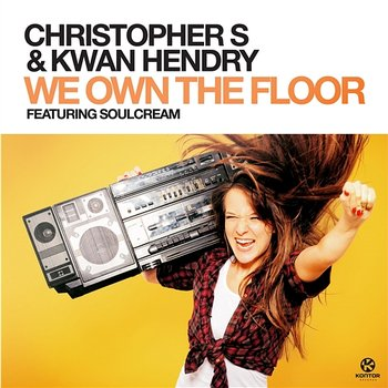 We Own The Floor-Christopher S & Kwan Hendry feat. SoulCream
