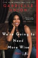 We're Going to Need More Wine - Union Gabrielle