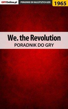 We. the Revolution - poradnik do gry-Misztal Grzegorz Alban3k