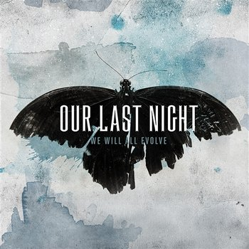 We Will All Evolve - Our Last Night