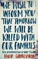 We Wish to Inform You That Tomorrow We Will Be Killed With Our Families-Gourevitch Philip