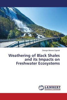 Weathering of Black Shales and Its Impacts on Freshwater Ecosystems - Ogendi George Morara