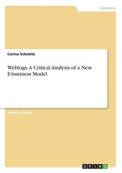 Weblogs. A Critical Analysis of a New E-business Model-Schebitz Carina