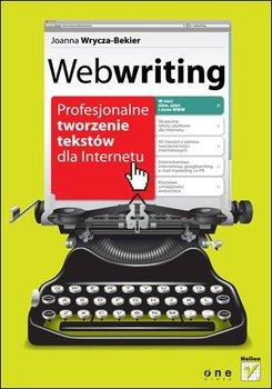 Webwriting. Profesjonalne tworzenie tekstów dla Internetu                      (ebook)