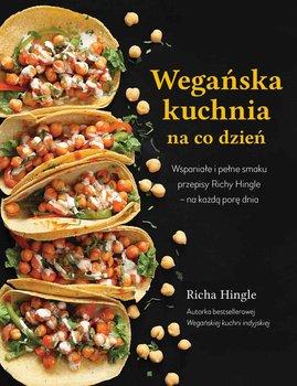 Weganska Kuchnia Indyjska Tradycyjne I Kreatywne Przepisy Domowej Kuchni Richy Hingle Hingle Richa Ksiazka W Sklepie Empik Com