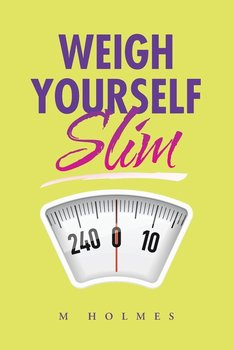 Weigh Yourself Slim - M Holmes