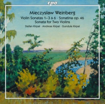Weinberg Violin Sonatas Nos 1 - 3 & 6 Sonatina op. 46 Sonata for Two Violins-Kirpal Stefan