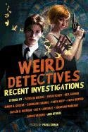 Weird Detectives: Recent Investigations - Gaiman Neil, Green Simon R., Harris Charlaine