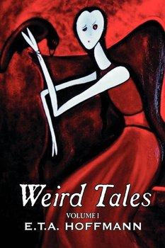 Weird Tales. Vol. I by E.T A. Hoffman, Fiction, Fantasy-Hoffmann E. T. A.
