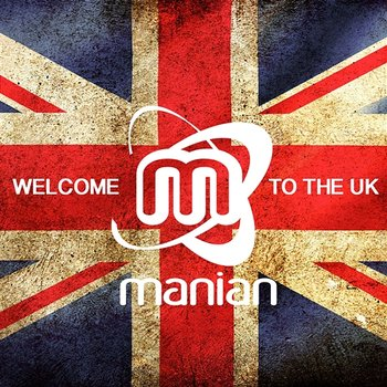 Welcome To The UK - Manian