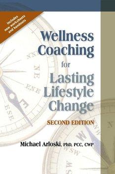 Wellness Coaching for Lasting Lifestyle Change - 2nd Edition-Arloski Michael