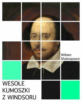 Wesołe kumoszki z Windsoru-Shakespeare William
