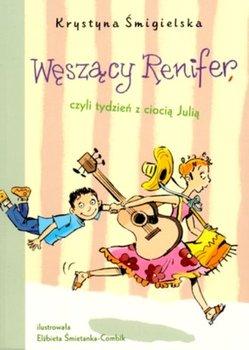 Węszący renifer, czyli tydzień z ciocią Julią-Śmigielska Krystyna