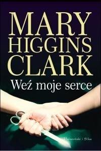 Weź moje serce-Clark Mary Higgins