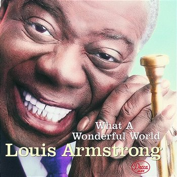 What A Wonderful World-Louis Armstrong