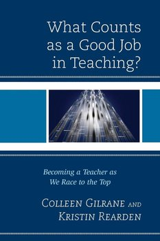 What Counts as a Good Job in Teaching?-Gilrane Colleen