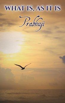 What is, as it is-Prabhuji