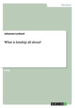 What is kinship all about? - Lenhard Johannes