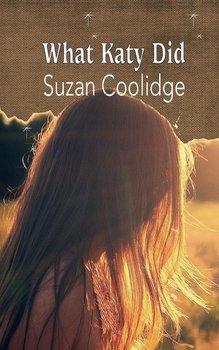 What Katy Did-Coolidge Susan