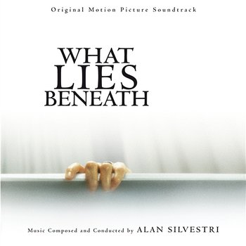 What Lies Beneath - Alan Silvestri