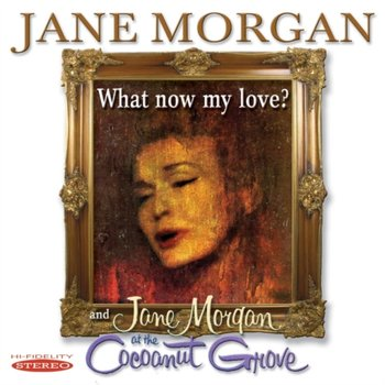 What Now My Love? - Morgan Jane