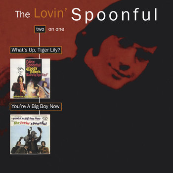 What's Up, Tiger Lily?/You're A Big Boy Now - Lovin Spoonful