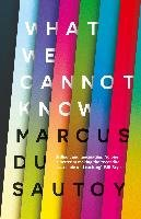 What We Cannot Know - Du Sautoy Marcus