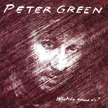 Whatcha Gonna Do? (Remastered)-Green Peter