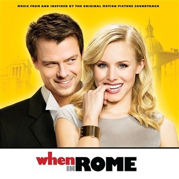 When In Rome - Music From And Inspired By The Original Motion Picture Soundtrack-When In Rome Soundtrack