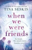 When We Were Friends - Seskis Tina