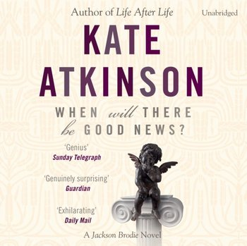 When Will There Be Good News?-Atkinson Kate