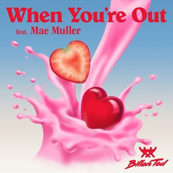 When You're Out-Billen Ted feat. Mae Muller