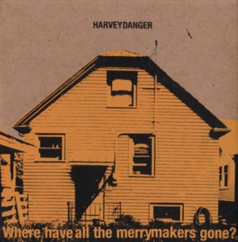 Where Have All the Merrymakers Gone? - Danger Harvey