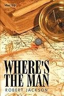 Where's the Man - Jackson Robert