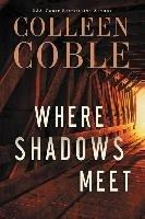 Where Shadows Meet-Coble Colleen