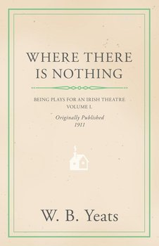Where There is Nothing - Yeats William Butler